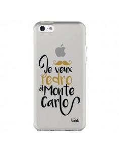 Coque Je veux Pedro à Monte Carlo Transparente pour iPhone 5C - Lolo Santo