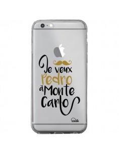 Coque iPhone 6 Plus et 6S Plus Je veux Pedro à Monte Carlo Transparente - Lolo Santo