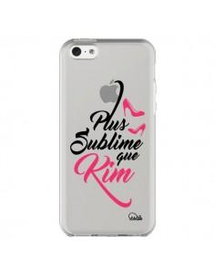 Coque Plus sublime que Kim Transparente pour iPhone 5C - Lolo Santo