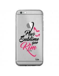 Coque iPhone 6 Plus et 6S Plus Plus sublime que Kim Transparente - Lolo Santo