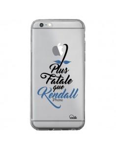 Coque iPhone 6 Plus et 6S Plus Plus Fatale que Kendall Transparente - Lolo Santo