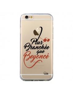 Coque iPhone 6 et 6S Plus Branchée que Beyoncé Transparente - Lolo Santo
