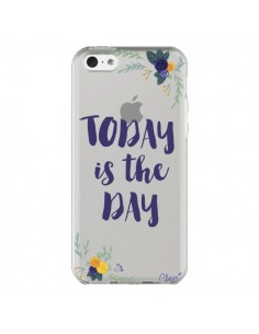 Coque Today is the day Fleurs Transparente pour iPhone 5C - Chapo