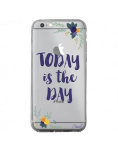 Coque Today is the day Fleurs Transparente pour iPhone 6 Plus et 6S Plus - Chapo