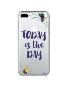 Coque iPhone 7 Plus et 8 Plus Today is the day Fleurs Transparente - Chapo