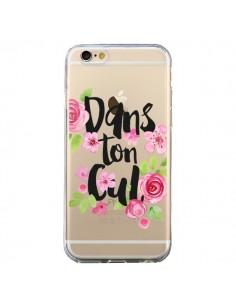 Coque Dans Ton Cul Fleurs Transparente pour iPhone 6 et 6S - Maryline Cazenave