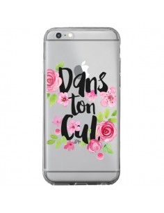 Coque Dans Ton Cul Fleurs Transparente pour iPhone 6 Plus et 6S Plus - Maryline Cazenave