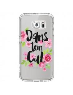 Coque Dans Ton Cul Fleurs Transparente pour Samsung Galaxy S6 - Maryline Cazenave