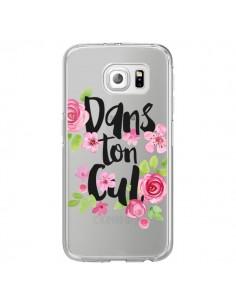 Coque Dans Ton Cul Fleurs Transparente pour Samsung Galaxy S6 Edge - Maryline Cazenave
