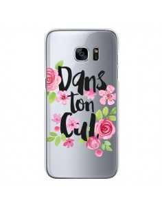 Coque Dans Ton Cul Fleurs Transparente pour Samsung Galaxy S7 - Maryline Cazenave