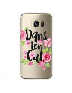 Coque Dans Ton Cul Fleurs Transparente pour Samsung Galaxy S7 Edge - Maryline Cazenave