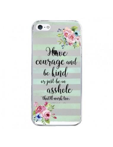 Coque iPhone 5/5S et SE Courage, Kind, Asshole Transparente - Maryline Cazenave