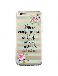 Coque Courage, Kind, Asshole Transparente pour iPhone 6 et 6S - Maryline Cazenave