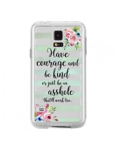 Coque Courage, Kind, Asshole Transparente pour Samsung Galaxy S5 - Maryline Cazenave