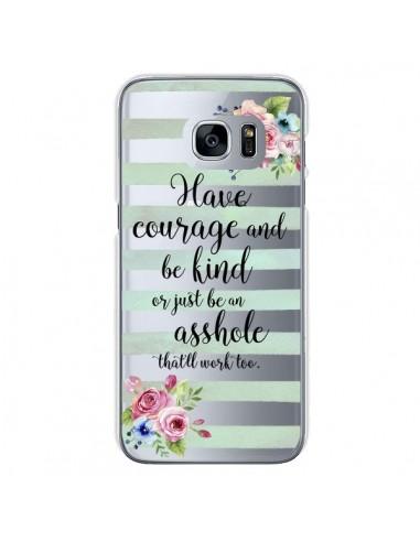 Coque Courage, Kind, Asshole Transparente pour Samsung Galaxy S7 - Maryline Cazenave