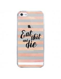 Coque Eat, Shit and Die Transparente pour iPhone 5/5S et SE - Maryline Cazenave
