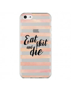 Coque iPhone 5C Eat, Shit and Die Transparente - Maryline Cazenave