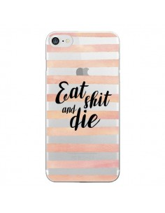 Coque iPhone 7 et 8 Eat, Shit and Die Transparente - Maryline Cazenave