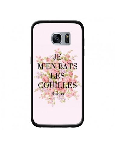 Coque Je m'en bats les couilles Bisous pour Samsung Galaxy S7 - Maryline Cazenave