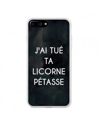 Coque iPhone 7 Plus et 8 Plus J'ai tué ta Licorne Pétasse - Maryline Cazenave