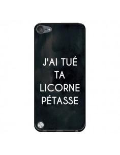 Coque J'ai tué ta Licorne Pétasse pour iPod Touch 5/6 et 7 - Maryline Cazenave