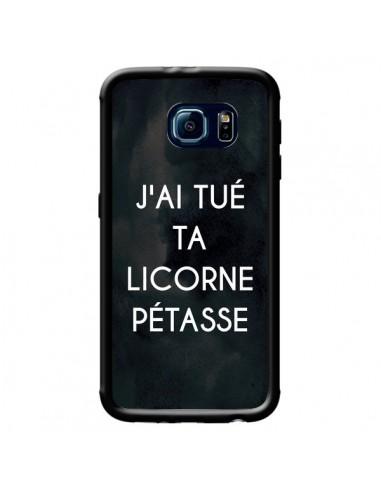 Coque J'ai tué ta Licorne Pétasse pour Samsung Galaxy S6 - Maryline Cazenave