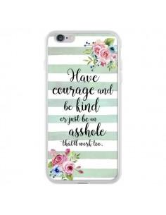 Coque iPhone 6 Plus et 6S Plus Courage, Kind, Asshole - Maryline Cazenave