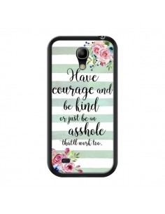 Coque Courage, Kind, Asshole pour Samsung Galaxy S4 Mini - Maryline Cazenave