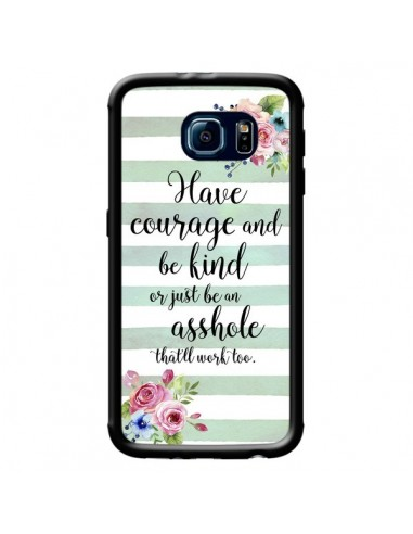 Coque Courage, Kind, Asshole pour Samsung Galaxy S6 - Maryline Cazenave