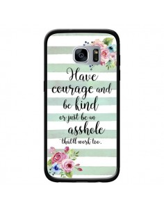 Coque Courage, Kind, Asshole pour Samsung Galaxy S7 - Maryline Cazenave