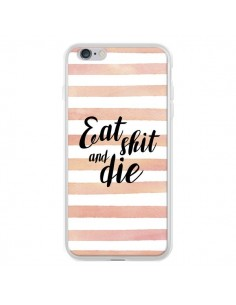 Coque iPhone 6 Plus et 6S Plus Eat, Shit and Die - Maryline Cazenave
