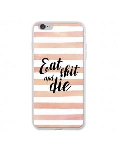 Coque iPhone 6 Plus et 6S Plus Eat, Shit and Die - Maryline Cazenave