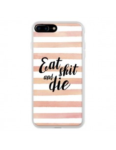 Coque iPhone 7 Plus et 8 Plus Eat, Shit and Die - Maryline Cazenave