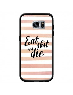 Coque Eat, Shit and Die pour Samsung Galaxy S7 - Maryline Cazenave