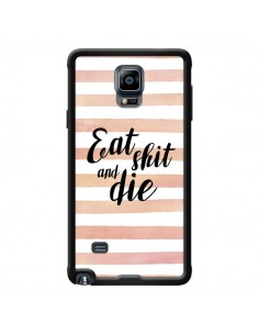 Coque Eat, Shit and Die pour Samsung Galaxy Note 4 - Maryline Cazenave