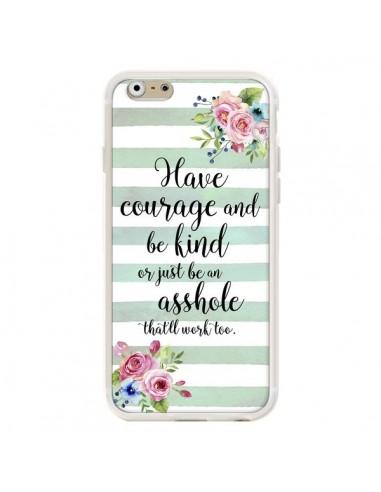 Coque iPhone 6 et 6S Courage, Kind,...