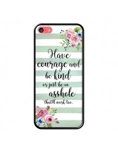 Coque iPhone 5C Courage, Kind, Asshole - Maryline Cazenave