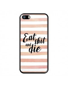 Coque iPhone 5/5S et SE Eat, Shit and Die - Maryline Cazenave