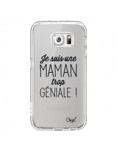 Coque Je suis une Maman trop Géniale Transparente pour Samsung Galaxy S6 - Chapo