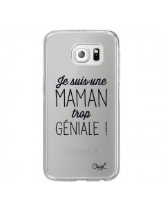 Coque Je suis une Maman trop Géniale Transparente pour Samsung Galaxy S6 Edge - Chapo