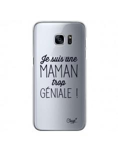 Coque Je suis une Maman trop Géniale Transparente pour Samsung Galaxy S7 - Chapo