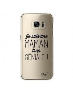 Coque Je suis une Maman trop Géniale Transparente pour Samsung Galaxy S7 Edge - Chapo