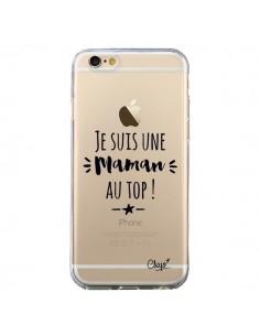 Coque iPhone 6 et 6S Je suis une Maman au Top Transparente - Chapo