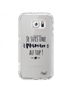 Coque Je suis une Maman au Top Transparente pour Samsung Galaxy S6 - Chapo