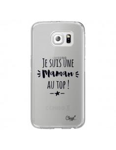Coque Je suis une Maman au Top Transparente pour Samsung Galaxy S6 Edge - Chapo