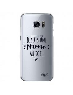 Coque Je suis une Maman au Top Transparente pour Samsung Galaxy S7 - Chapo