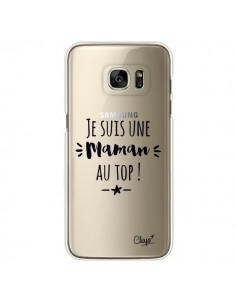 Coque Je suis une Maman au Top Transparente pour Samsung Galaxy S7 Edge - Chapo