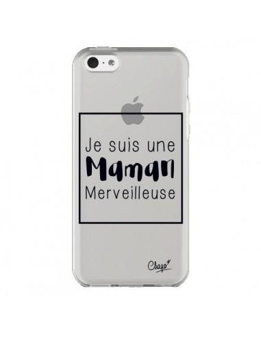 Coque iPhone 5C Je suis une Maman Merveilleuse Transparente - Chapo