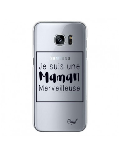 Coque Je suis une Maman Merveilleuse Transparente pour Samsung Galaxy S7 - Chapo