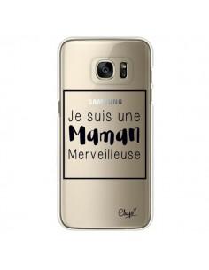 Coque Je suis une Maman Merveilleuse Transparente pour Samsung Galaxy S7 Edge - Chapo